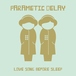 Parametic Delay - Love Song Before Sleep (NS035) (nk082)